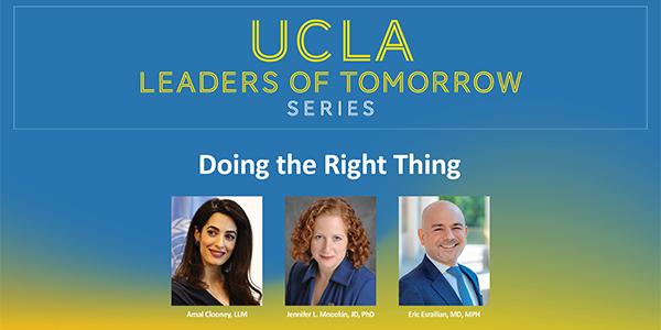 UCLA Leaders of Tomorrow program featuring Amal Clooney, Dean Jennifer L. Mnookin, and Dr. Eric Esrailian