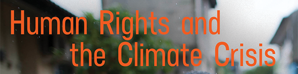Human Rights and the Climate Crisis