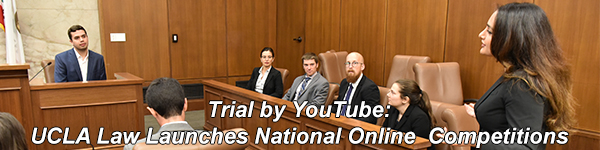Trial by YouTube: UCLA Law Launches National Online Competition