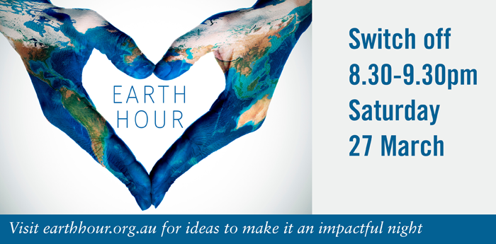 Earth Hour. Switch off 8.30-9.30pm Saturday 27 March