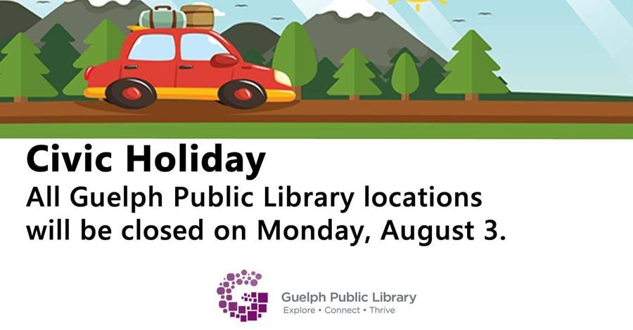 All Guelph Public Library locations will be closed on Monday August 3 2020.