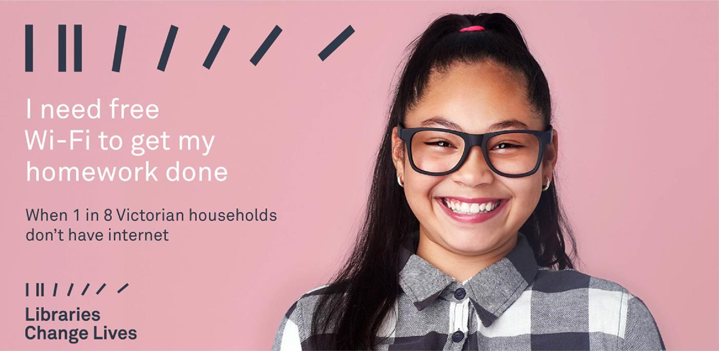 Graphic of smiling girl with words I need free wifi to get my homework done. When 1 in 8 Victorian households don't have an internet. Libraries change lives.