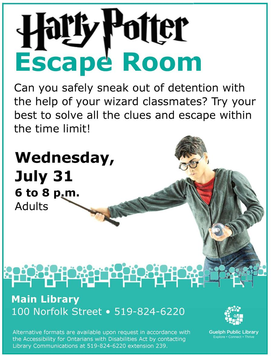 Adults - join us at the Main Library on Wednesday July 31 from 6 to 8 pm for a Harry Potter Escape Room experience. No registration is required for this free event.