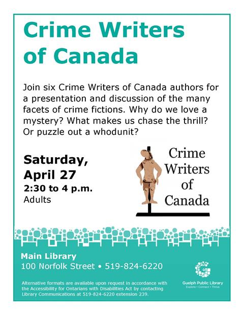 Join six Crime Writers of Canada authors for a presentation and discussion of the many facets of crime fiction on Saturday, April 27 at 2:30 pm in the Main Library.