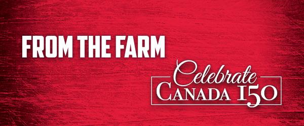 From The Farm. Celebrate Canada 150