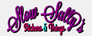 Slow Sally's Stickers & Things