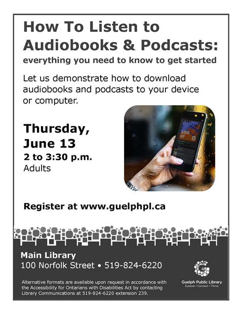 """This is the poster for the library's """"How To Listen To Audiobooks and Podcast"""" event at the Main Library on Thursday June 13 from 2 to 3:30 pm. Registration is required."""