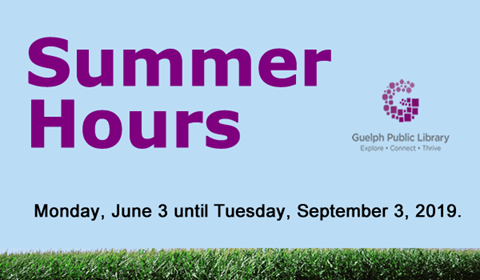 Summer Hours at all library locations starts on Monday June 3 until Tuesday September 3 2019