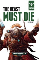 Cover of The Beast Must Die by Gav Thorpe, published by Black Library