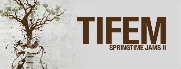 TIFEM Springtime Jams II