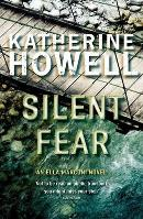 The Silent Fear by Katherine Howell