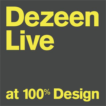 Dezeen Live at 100% Design: call for participants