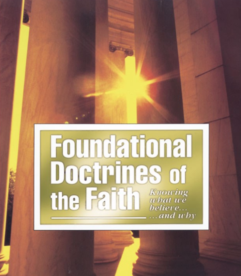 Foundational Doctrines of the Faith: Knowing What We Believe and Why