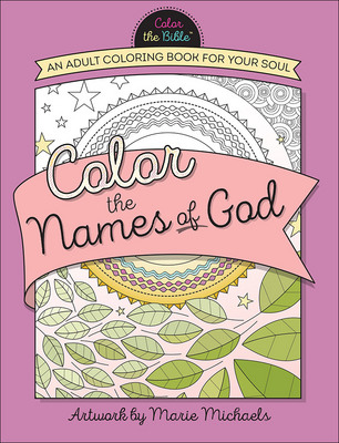 Color the Names of God: Adult Coloring Book for Your Soul