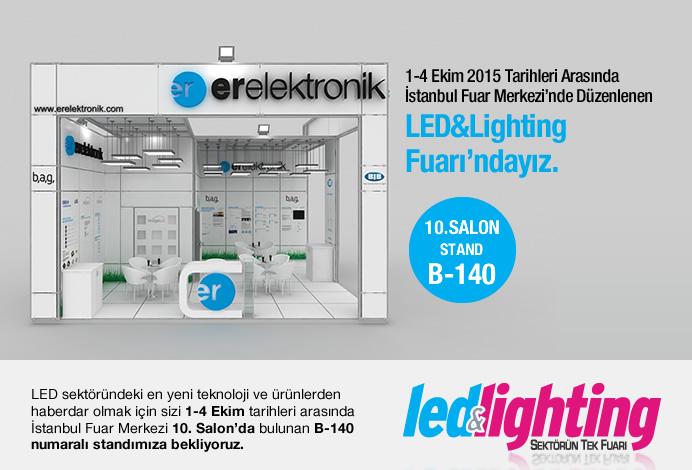 1-4 Ekim 2015 Tarihleri Arasında  İstanbul Fuar Merkezi'nde Düzenlenen  LED&Lighting Fuarı'ndayız.