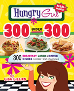 Hungry Girl 300 Under 300: 300 Breakfast, Lunch and Dinner Dishes Under 300 Calories