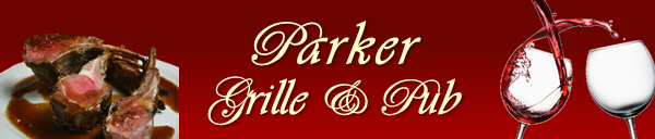 Parker Grille and Pub serves up a broad selection of New England dishes made with fresh ingredients every day. Bon Appetit!