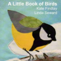 A Little Book of Birds by Kate Findlay and Linda Seward