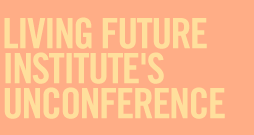 Living Future Institute's Unconference - Let's talk about people
