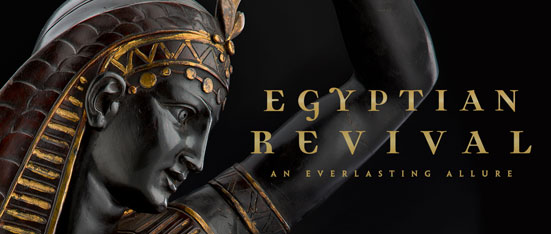 Egyptian Revival:  An Everlasting Allure