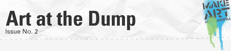 Art at the Dump Newsletter