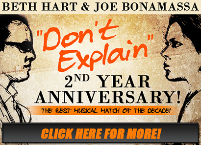 'Don't Explain' 2 Year Anniversary! Beth Hart & Joe Bonamassa, The Best Musical Match Of The Decade. Click Here for More