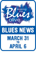 Keeping The Blues Alive brings you Blues News. Week of March 31st to April 6th
