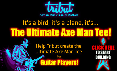Tribut, When music really matters. It's the ultimate Axe Man Tee! Help Tribut create the ultimate axe man tee for guitar players! Click Here to Start Building